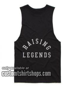Raising Legends Funny Summer and Workout Tank top