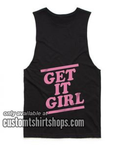 Get It Girl T-Shirts Tank top