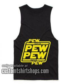 Pew pew pew Tank top