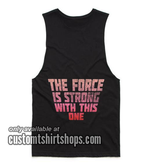 Star Wars Force is Strong With This One Girls Tank top