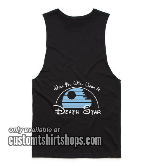 When You Wish Upon A Death Star Star Wars Tank top