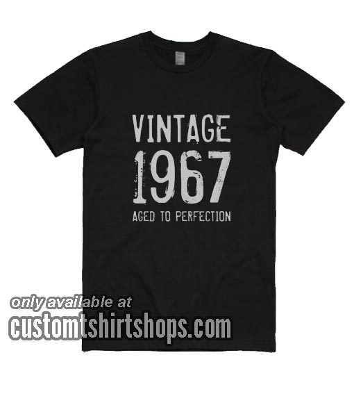 Aged to perfection 1967 T-Shirts
