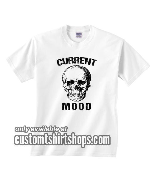 Current Mood Skull Skeleton Horror Movie T-Shirts