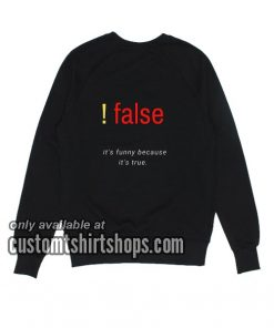 False Definition Coder Sweatshirts