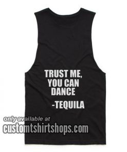 Funny Tequila Dancing Quote Tank top
