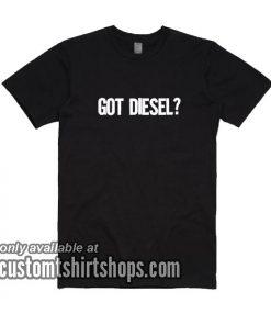 Got Diesel T-Shirts