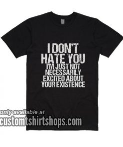 Hate You T-Shirts