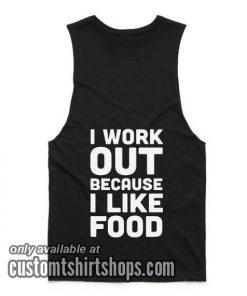 I Workout Because I Like Food T-Shirts