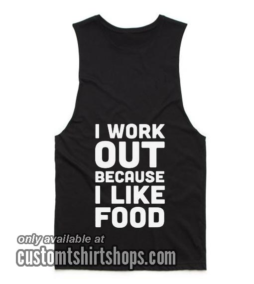 I Workout Because I Like Food T-Shirts
