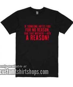 If Someone Hate You T-Shirts