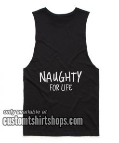 Naughty for Life Funny Tank top