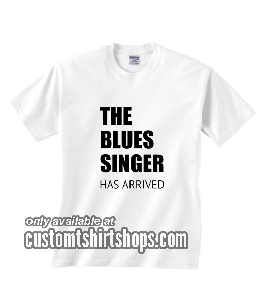 The Blues Singer Has Arrived T-Shirts