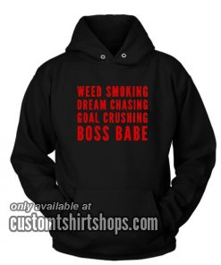 Weed Smoking Dream Chasing Boss Babe Hoodies