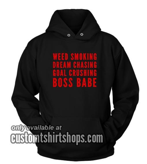 Weed Smoking Dream Chasing Boss Babe Hoodies