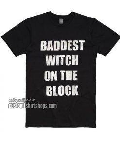 Baddest witch on the block T-Shirt