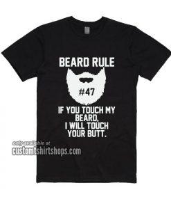 Beard Rules No 47 T-Shirt