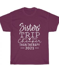 Cheaper Than Therapy Funny Quote T-Shirt