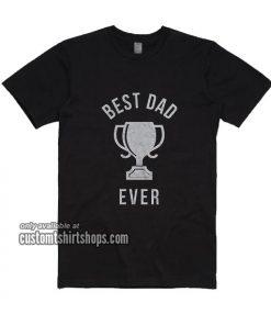 Mens Best Dad Ever Trophy T-Shirt