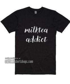 Milktea Addict T-Shirts