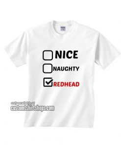 Nice Naughty Redhead T-Shirt