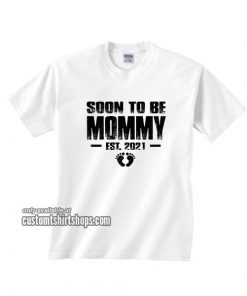 Soon to be Mommy 2021 T-Shirt