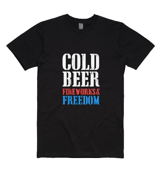 Cold Beer Fireworks & Freedom T-Shirts