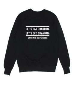 Commas Save Lives Sweatshirts