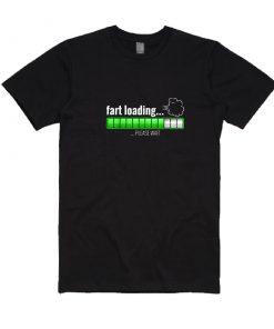 Fart Loading T-Shirts
