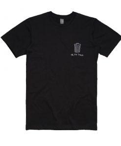 Hi I'm Trash T-Shirts