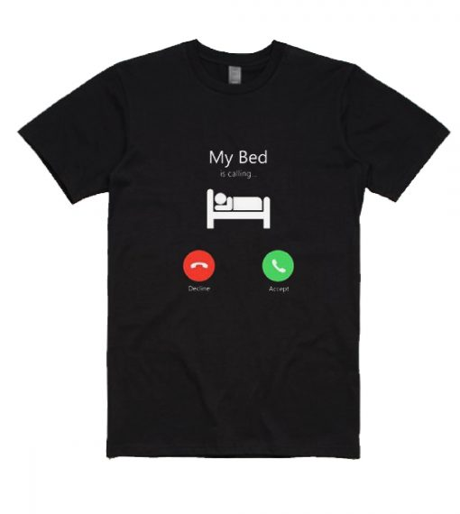 My Bed Is Calling T-Shirts