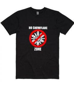 No Snowflake Zone T-Shirts