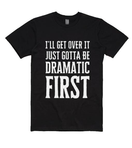 Overly Dramatic T-Shirts