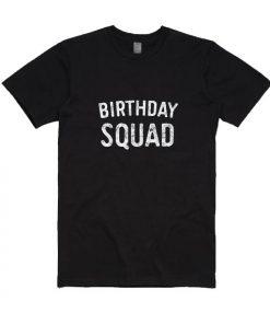 Birthday Squad T-Shirts