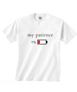 Funny Low Patience T-Shirts