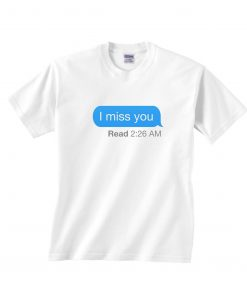 I Miss You Text T-Shirts