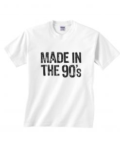 Made in the 90's T-Shirts