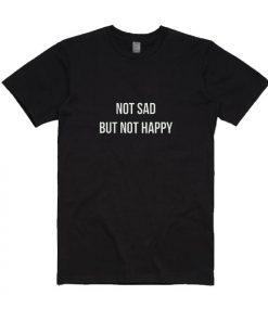 Not Sad But Not Happy Classic T-Shirts