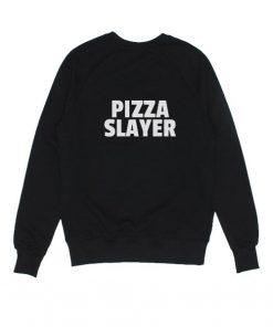 Pizza Slayer Sweatshirts