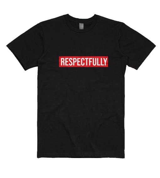 Respectfully short sleeve T-Shirts