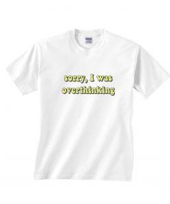 Sorry I was overthinking T-Shirts