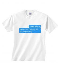 Stupid Thing T-Shirts