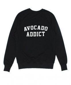 Avocado Addict Sweatshirts