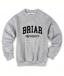 Briar University Sweatshirts