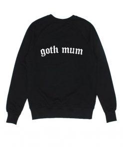 Retired Goth Mum Sweatshirts