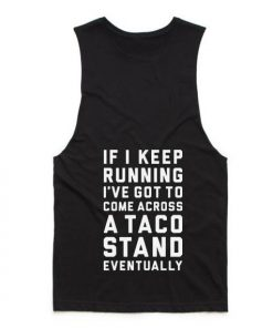 Running To A Taco Stand Tank top