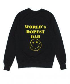 World's Dopest Dad Sweatshirts