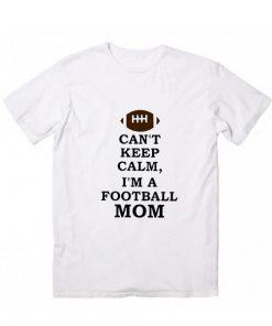 Can't Keep Calm Football Mom Short Sleeve Unisex T-Shirts