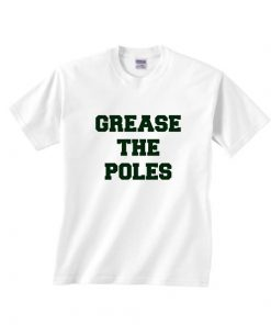 Grease The Poles
