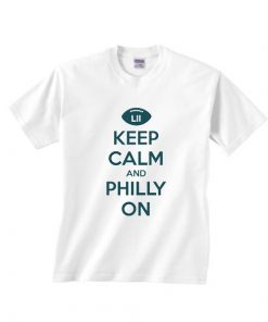 Keep Calm And Philly On