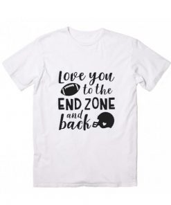 Love You To The End Zone And Back Short Sleeve Unisex T-Shirts